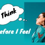 I Think, Therefore I Feel
